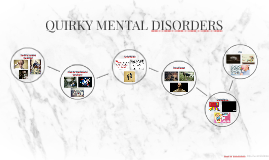 QUIRKY MENTAL DISORDERS