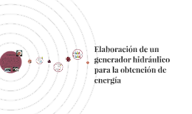 Copy of Elaboración de un generador hidráulico para la obtención de