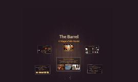 Copy of The Barrel