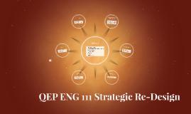 QEP ENG 111 Strategic Re-Design