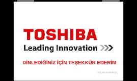 TOSHIBA DA ÇALIŞMAK