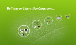 Building an Interactive Classroom...