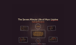 The Seven Minute Life of Marc Lèpine