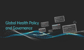 Global Health Policy and Governance