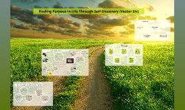 Copy of Finding Purpose in Life Through Self-Discorvey