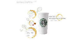 Copy of MGMT3101: Starbucks Internationalisation Strategy
