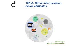 TEMA: Mundo Microscópico de los Alimentos