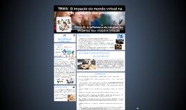 TEMA: O impacto do mundo virtual na vida cotidiana das pesso