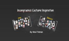 Incongruence Costume Inspiration