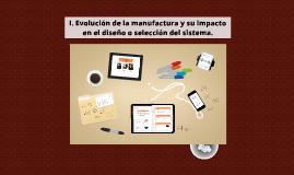 Evolución de la manufactura y su impacto en el diseño o sele