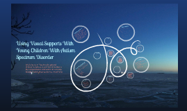 Using Visual Supports With Young Children With Autism Spectrum Disorder