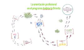 LA ORIENTACIÓN PROFESIONAL EN EL PROGRAMA ANDALUCÍA ORIENTA