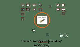 Copy of Estructuras tipicas (clientes/servidores)