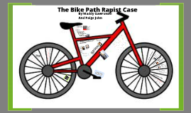 The Bike Path Rapist