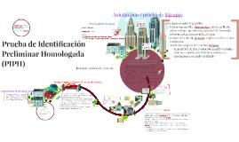 Copy of Copy of Prueba de Identificacion Preliminar Homologada (PIPH)