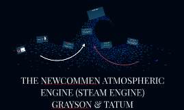 THE NEWCOMMEN ATMOSPHERIC ENGINE (STEAM ENGINE)