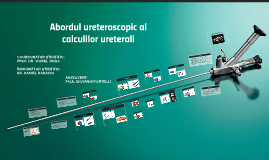 Abordul ureteroscopic al calculilor ureterali