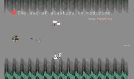 The use of plastics in medicine