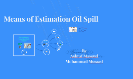Means of Estimation Oil Spill