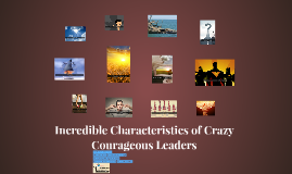 Copy of Incredible Characteristics of Crazy Courageous Leaders