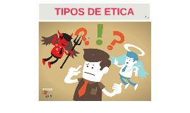 TIPOS DE ETICA