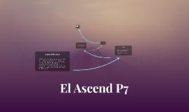 El Ascend P7