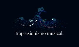 Impresionismo Musical.