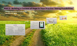Part 2 - Building a Context of Hope in Your Practice: Seeing Possibilities