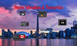 Bem Vindos à Toronto, Canadá