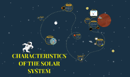 Copy of CHARACTERISTICS OF THE SOLAR SYSTEM