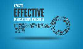 Copy of Copy of Keys To Effective Instructional Practices