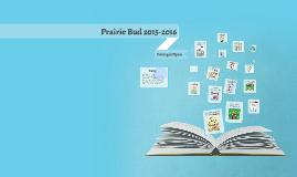 Prairie Bud 2015-2016