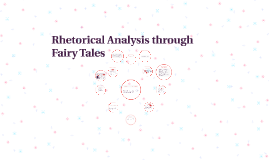 Rhetorical Analysis through Fairy Tales