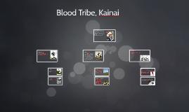 Blood Tribe, Kanai