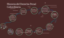 Copy of Historia del Derecho Penal Colombiano.