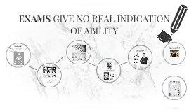 exams give no real indication 2 Exams give no real indication essay sample  abilities in people, examinations  do not give a real indication of ability for three main reasons  page: 1 of 2.
