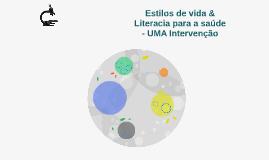 Estilos de vida & Literacia para a saúde - UMA Intervenção
