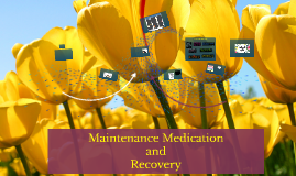 Maintenance Medication
