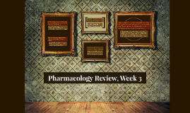 Dosage Review, Week 3