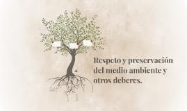 Respeto y preservación del medio ambiente y otros deberes.