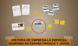 HISTORIA DE EMPRESA-LA EMPRESA MODERNA EN ESPAÑA FRANCIA Y J
