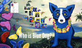 Who is Blue Dog?