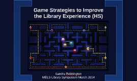 Gaming Strategies to Improve the Library Experience (High School)