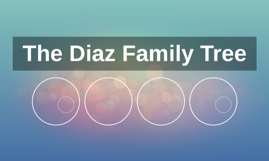 The Diaz Family Tree