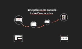 Principales ideas sobre la inclusión educativa