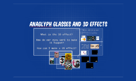 Anaglyph Glasses and 3D Effects