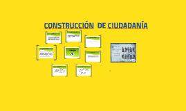 CONSTRUCCION DE CIUDADANIA