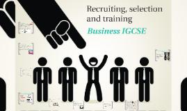 Recruitment, selection and training IGCSE