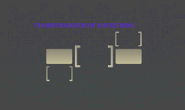 TRANSFORMATION OF ADVERTISING