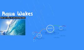 Aqua Wakes